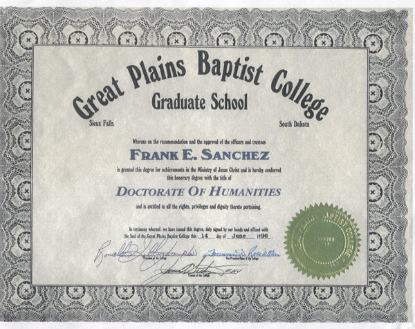1996 Doctorate of Humanities from Great Plains Baptist College - South Dakota
